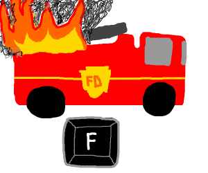 press f for the firetruck on fire