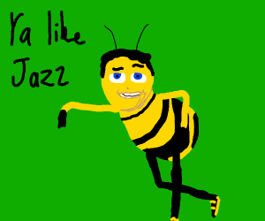 Bee asks if you like jazz