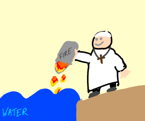Pope dumps fire into water