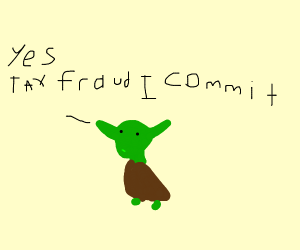 Yoda commits TAX FRAUD!
