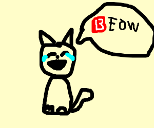 The cat says... B e o w