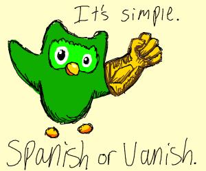 oh god Duolingo bird has infinity gauntlet