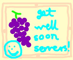 Servers get well soon