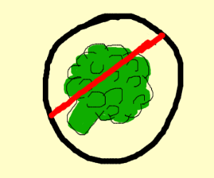 NO broccoli
