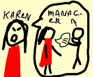 Karen demanding to speak to the manager
