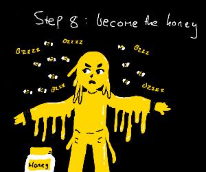 step 7: eat honey