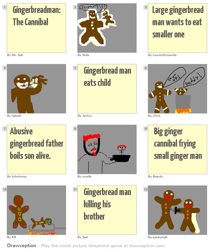 Gingerbreadman: The Cannibal - Drawception
