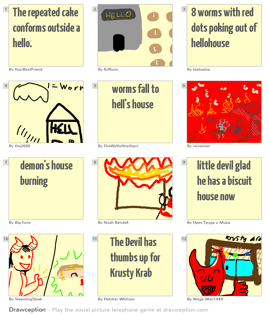 The repeated cake conforms outside a hello  - Drawception