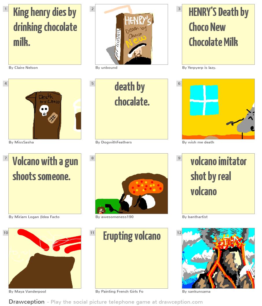 King henry dies by drinking chocolate milk.