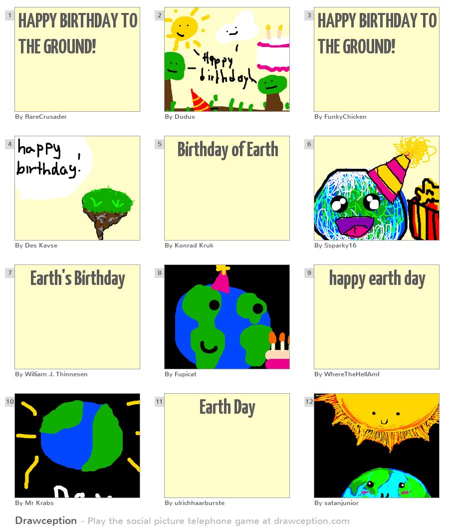 HAPPY BIRTHDAY TO THE GROUND! - Drawception