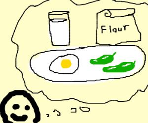 I like myomelettes w/milk+flour+jalapeño