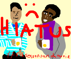 Troy and Abed on Hiatus :(