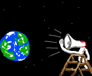 Bullhorn on a ladder blasts earth