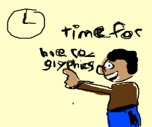 3:00 is time for hieroglyphics