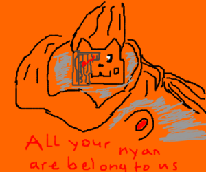 All your nyan are belong to us.