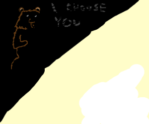 Pedobear chooses u, even if u DoNotWant