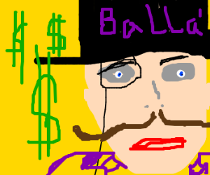 A man with a mustache and lots of money