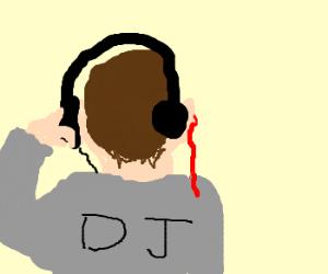 Dj with an ear bleed