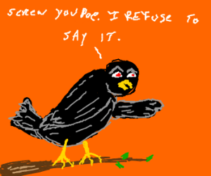Nevermore quoth the Raven