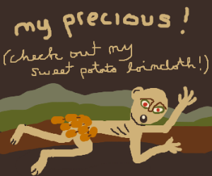 Gollum sports a sweet potato loincloth