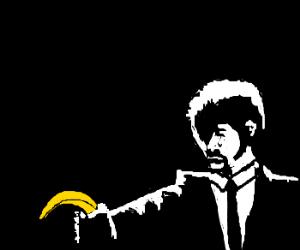 I double dare you. and take this banana