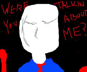 Slendermn ask if u were talking bout him