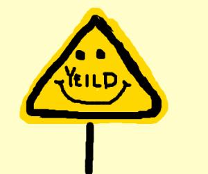 Happy yeild sign