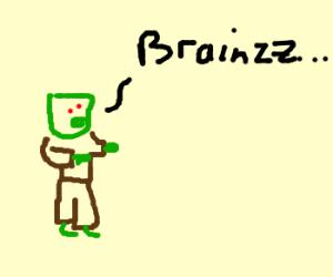 Zombie wants brains