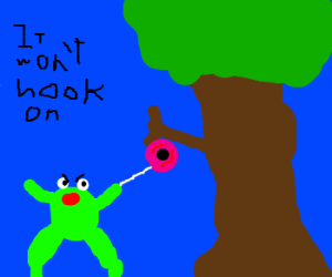 A frog can't hook his yoyo onto a tree