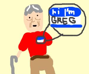 I'm Old Greg!