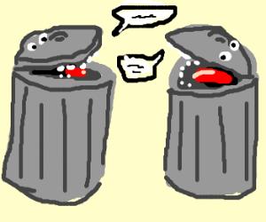 2 trash bins talking.