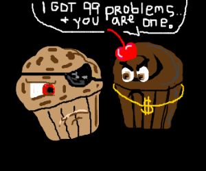 Trouble Muffin meets Problem Cupcake