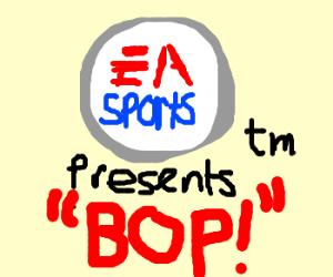 "EA Sports TM ""Bop!"""