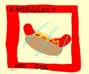 Only eat hotdog if emergency