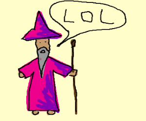 gandalf the purple laughing out laud.