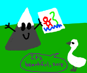 Swan saw the drawing the mountain drew