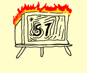"Tv on fire has subliminal message: ""57"""