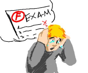 Guy feels horrible, he failed his test