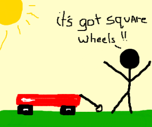 Red wagon with square wheels won't roll.
