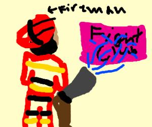 Fireman sprays Fight Club with a hose.