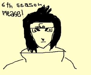 Sasuke prays for a 6th season of Naruto