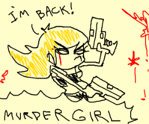 Murder Girl's Triumphant Return