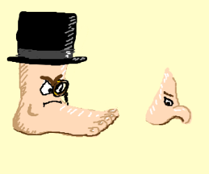 Fuddy-duddy foot VERY angry at nose