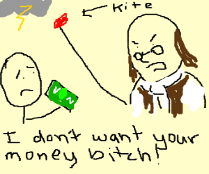 Benjamin Franklin rejects your money