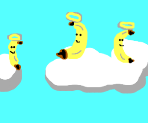 All bananas go to heaven