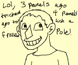 2 panels ago tricked 3 ago to stick tongue to pole