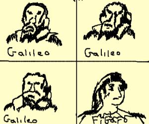 GALILEO Galileo GALILEO Galileo GALILEO FIGARO!