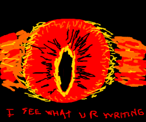 eye of sauron sees what you're up to