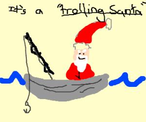 Trolling Santa