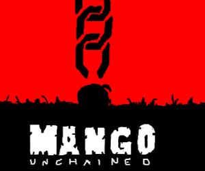 Mango Unchained.
